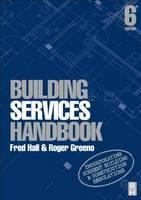 Building Services Handbook: Incorporating Current Building & Construction Regulations (Paperback)