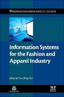 Information Systems for the Fashion and Apparel Industry - Woodhead Publishing Series in Textiles (Hardback)