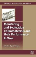 Monitoring and Evaluation of Biomaterials and their Performance In Vivo (Hardback)