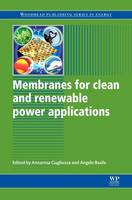 Membranes for Clean and Renewable Power Applications - Woodhead Publishing Series in Energy (Paperback)