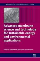 Advanced Membrane Science and Technology for Sustainable Energy and Environmental Applications - Woodhead Publishing Series in Energy (Paperback)