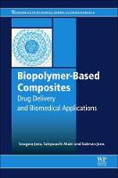 Biopolymer-Based Composites: Drug Delivery and Biomedical Applications (Hardback)