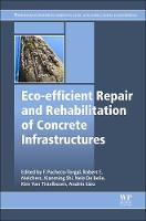 Eco-efficient Repair and Rehabilitation of Concrete Infrastructures - Woodhead Publishing Series in Civil and Structural Engineering (Paperback)