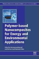Polymer-based Nanocomposites for Energy and Environmental Applications - Woodhead Publishing Series in Composites Science and Engineering (Paperback)