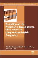 Durability and Life Prediction in Biocomposites, Fibre-Reinforced Composites and Hybrid Composites - Woodhead Publishing Series in Composites Science and Engineering (Paperback)