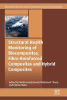 Structural Health Monitoring of Biocomposites, Fibre-Reinforced Composites and Hybrid Composites - Woodhead Publishing Series in Composites Science and Engineering (Paperback)