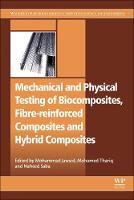 Mechanical and Physical Testing of Biocomposites, Fibre-Reinforced Composites and Hybrid Composites - Woodhead Publishing Series in Composites Science and Engineering (Paperback)