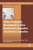Failure Analysis in Biocomposites, Fibre-Reinforced Composites and Hybrid Composites - Woodhead Publishing Series in Composites Science and Engineering (Paperback)