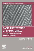 Rapid Prototyping of Biomaterials: Techniques in Additive Manufacturing - Woodhead Publishing Series in Biomaterials (Paperback)