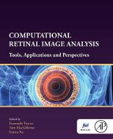 Computational Retinal Image Analysis: Tools, Applications and Perspectives - The MICCAI Society book  Series (Paperback)