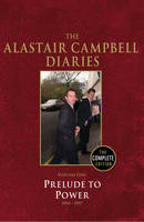 Diaries Volume One: Volume 1: Prelude to Power (Hardback)