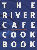 The River Cafe Cookbook (Hardback)