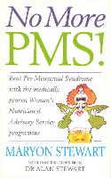 No More PMS!: Beat Pre-Menstrual Syndrome with the medically proven Women's Nutritional Advisory Service Programme (Paperback)