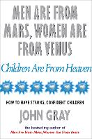 Men Are From Mars, Women Are From Venus And Children Are From Heaven (Paperback)