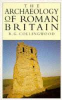 The Archaeology of Roman Britain (Hardback)