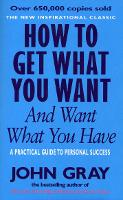 How To Get What You Want And Want What You Have (Paperback)