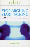 Stop Arguing, Start Talking: The 10 Point Plan for Couples in Conflict (Paperback)