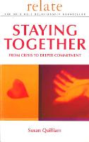 Relate Guide To Staying Together: From Crisis to Deeper Commitment (Paperback)