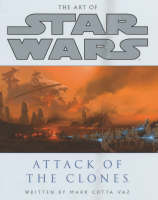 The Art of Star Wars: Attack of the Clones - Star Wars (Hardback)