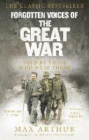 Forgotten Voices Of The Great War (Paperback)