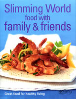Slimming World - Food With Family & Friends (Hardback)