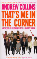 That's Me in the Corner: Adventures of an ordinary boy in a celebrity world (Paperback)
