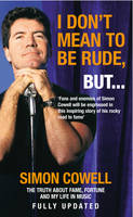 I Don't Mean To Be Rude, But...: The Truth about Fame, Fortune and My Life in Music (Paperback)
