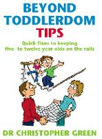 Beyond Toddlerdom Tips: Quick fixes to keeping five to twelve year-olds on the rails (Paperback)