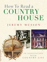 How To Read A Country House (Hardback)