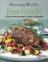 Slimming World Free Foods: Guilt-free food whenever you're hungry (Hardback)
