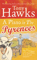 A Piano In The Pyrenees: The Ups and Downs of an Englishman in the French Mountains (Paperback)