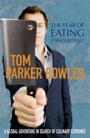 The Year Of Eating Dangerously (Hardback)