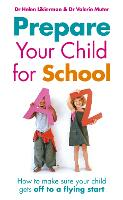 Prepare Your Child for School: How to make sure your child gets off to a flying start (Paperback)