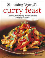 Slimming World's Curry Feast: 120 mouth-watering Indian recipes to make at home (Hardback)