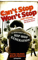 Can't Stop Won't Stop: A History of the Hip-Hop Generation (Paperback)