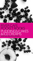 River Cafe Pocket Books: Puddings, Cakes and Ice Creams (Paperback)