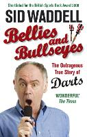 Bellies and Bullseyes: The Outrageous True Story of Darts (Paperback)