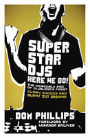 Superstar DJs Here We Go!: The Rise and Fall of the Superstar DJ (Paperback)