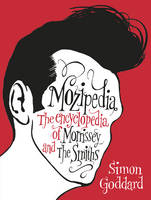 Mozipedia: The Encyclopaedia of Morrissey and the Smiths (Paperback)