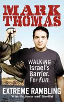 Extreme Rambling: Walking Israel's Separation Barrier. For Fun. (Paperback)