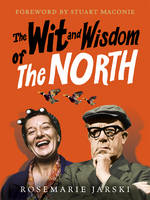 The Wit and Wisdom of the North (Hardback)