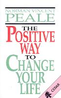 The Positive Way To Change Your Life (Paperback)