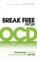 Break Free from OCD: Overcoming Obsessive Compulsive Disorder with CBT (Paperback)