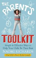 The Parent's Toolkit: Simple & Effective Ways to Help Your Child Be Their Best (Paperback)