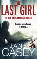 The Last Girl: (Maeve Kerrigan 3) - Maeve Kerrigan (Paperback)