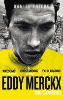 Eddy Merckx: The Cannibal