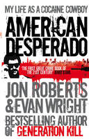American Desperado: My life as a Cocaine Cowboy (Paperback)