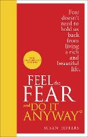 Feel The Fear And Do It Anyway (Hardback)