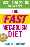 The Fast Metabolism Diet: Lose Up to 20 Pounds in 28 Days: Eat More Food & Lose More Weight (Paperback)