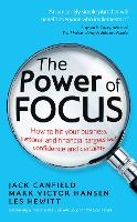 The Power of Focus: How to Hit Your Business, Personal and Financial Targets with Confidence and Certainty (Paperback)